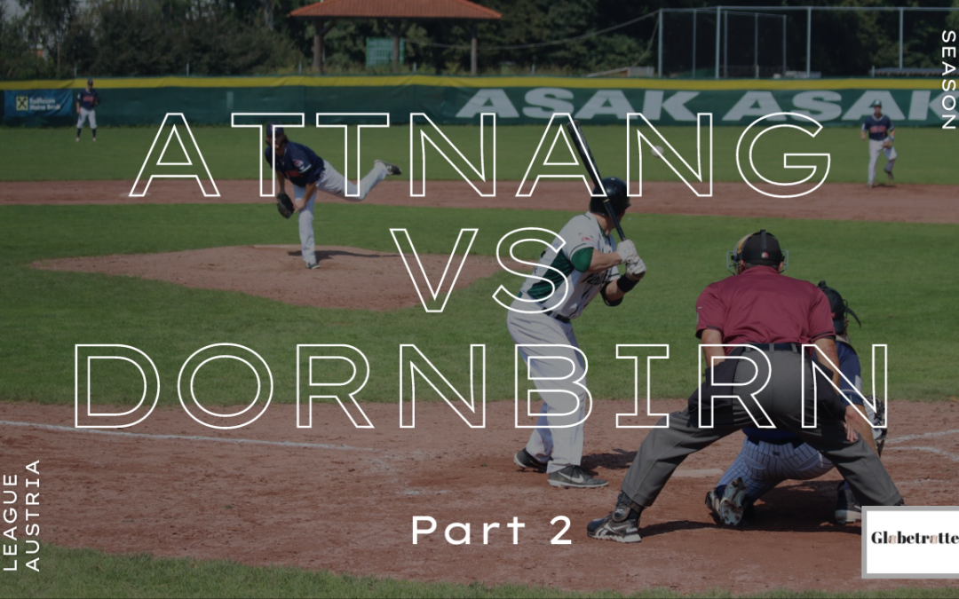 Baseball Globetrotters – Battle for 1st in the West, Baseball League Austria (Part 2)