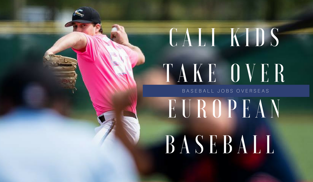 Recent Trend of Baseball Players From California Playing in Europe Raises Level